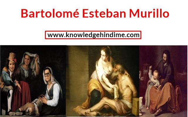 बर्तोलोमे इस्टेबैन मुरिलो : Bartolomé Esteban Murillo In Hindi
